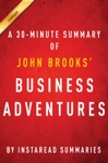 Business Adventures By John Brooks - A 30-Minute Summary