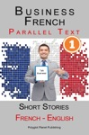 Business French 1 Parallel Text  Short Stories French - English
