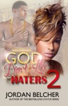 God Dont Like Haters 2
