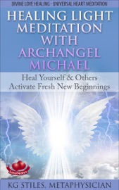 HEALING LIGHT MEDITATION WITH ARCHANGEL MICHAEL HEAL YOURSELF & OTHERS ACTIVATE FRESH NEW BEGINNINGS DIVINE LOVE HEALING UNIVERSAL HEART MEDITATION