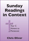 Sunday Readings In Context Year C - Advent To Pentecost