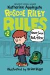 Roscoe Riley Rules 2 Never Swipe A Bullys Bear