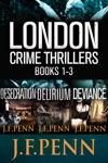 London Crime Thriller Boxset Desecration Delirium Deviance