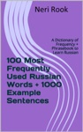 100 Most Frequently Used Russian Words  1000 Example Sentences A Dictionary Of Frequency  Phrasebook To Learn Russian