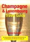 Champagne Region  Luxembourg Travel Guide