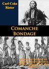 Comanche Bondage Bealess Settlement Of Dolores And Sarah Ann Horns Narrative Of Her Captivity