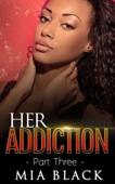 Her Addiction 3 - Mia Black Cover Art