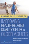 Nursing Case Studies On Improving Health-Related Quality Of Life In Older Adults
