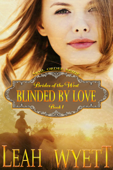 Mail Order Bride: Blinded By Love (Brides Of The West: Book 1)