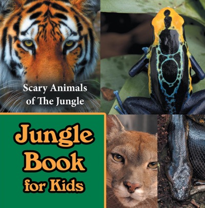 Jungle Book for Kids Scary Animals of The Jungle