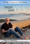 Begin With Yes - 21 Day Companion Workbook
