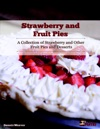 Strawberry And Fruit Pies