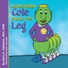 Caterpillar Cole Broke His Leg