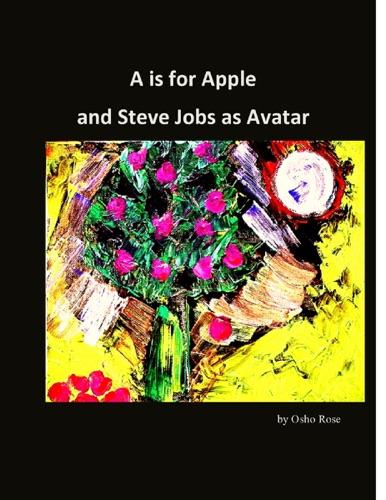 A is for Apple and Steve Jobs as Avatar