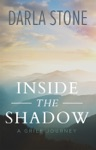 Inside The Shadow A Grief Journey