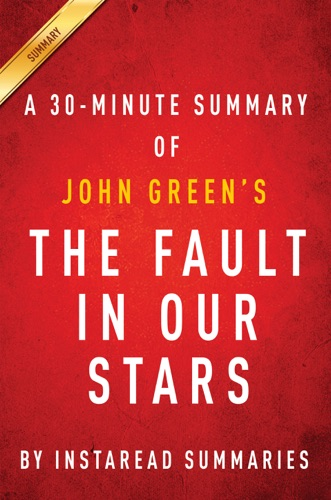 The Fault in Our Stars by John Green A 30-minute Summary