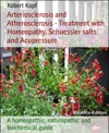 Arteriosclerosis And Atherosclerosis - Treatment With Homeopathy Schuessler Salts And Acupressure