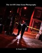 The Art Of Crime Scene Photography
