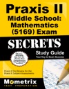 Praxis II Middle School Mathematics 5169 Exam Secrets Study Guide