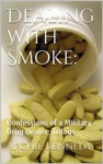 Dealing With Smoke Confessions Of A Military Drug Dealer