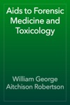 Aids To Forensic Medicine And Toxicology