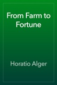 Horatio Alger - From Farm to Fortune  artwork