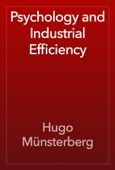 Hugo Münsterberg - Psychology and Industrial Efficiency artwork