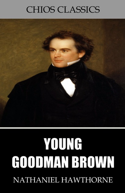 an introduction to the downfall of young goodman brown by nathaniel hawthorne