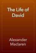 Alexander Maclaren - The Life of David artwork