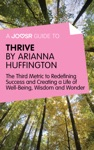 A Joosr Guide To Thrive By Arianna Huffington