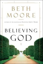 Believing God - Beth Moore Book