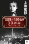 Electric Shadows Of Shanghai