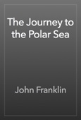 John Franklin - The Journey to the Polar Sea artwork
