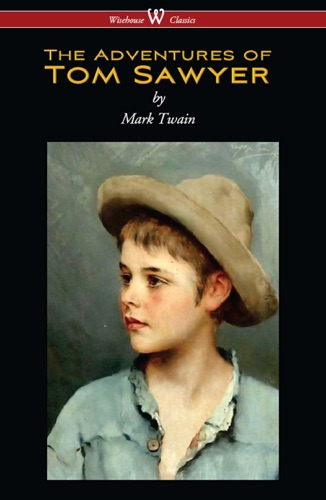 The Adventures of Tom Sawyer Wisehouse Classics Edition