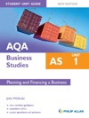 AQA AS Business Studies Unit 1 Planning And Financing A Business New Edition