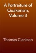 Thomas Clarkson - A Portraiture of Quakerism, Volume 3 artwork