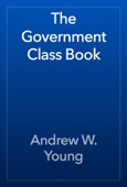 Andrew W. Young - The Government Class Book artwork