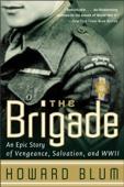 The Brigade - Howard Blum & Hardscrabble Entertainment, Inc. Cover Art