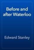 Edward Stanley - Before and after Waterloo artwork