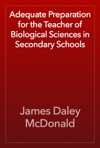Adequate Preparation For The Teacher Of Biological Sciences In Secondary Schools