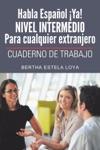 Habla Espaol Ya Nivel  Intermedio Para Cualquier Extranjero