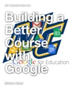 Building A Better Course With Google
