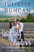 Juliette Duncan - Lingering Shadows - A Christian Romance  artwork