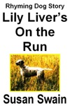Lily Livers On The Run
