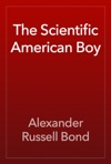 The Scientific American Boy