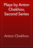 Антон Павлович Чехов - Plays by Anton Chekhov, Second Series  artwork