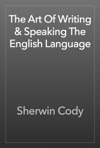 The Art Of Writing  Speaking The English Language