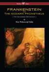 FRANKENSTEIN Or The Modern Prometheus Uncensored 1818 Edition - Wisehouse Classics