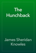 James Sheridan Knowles - The Hunchback artwork
