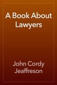 John Cordy Jeaffreson - A Book About Lawyers artwork